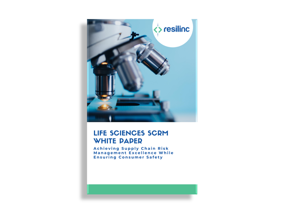 Life Sciences SCRM White Paper- Achieving Supply Chain Risk Management Excellence While Ensuring Consumer Safety
